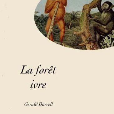 Livre : La forêt ivre de Gérald Durrell