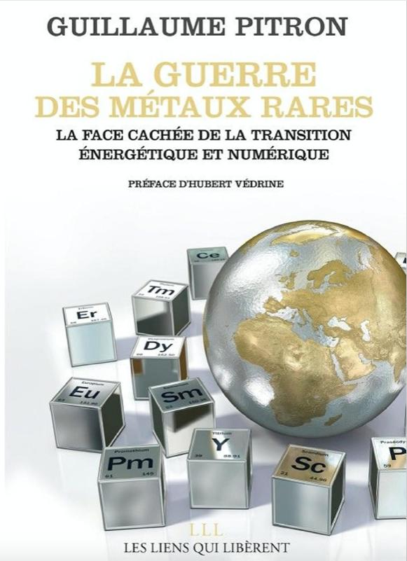 Guillaume Pitron La guerre des métaux rares